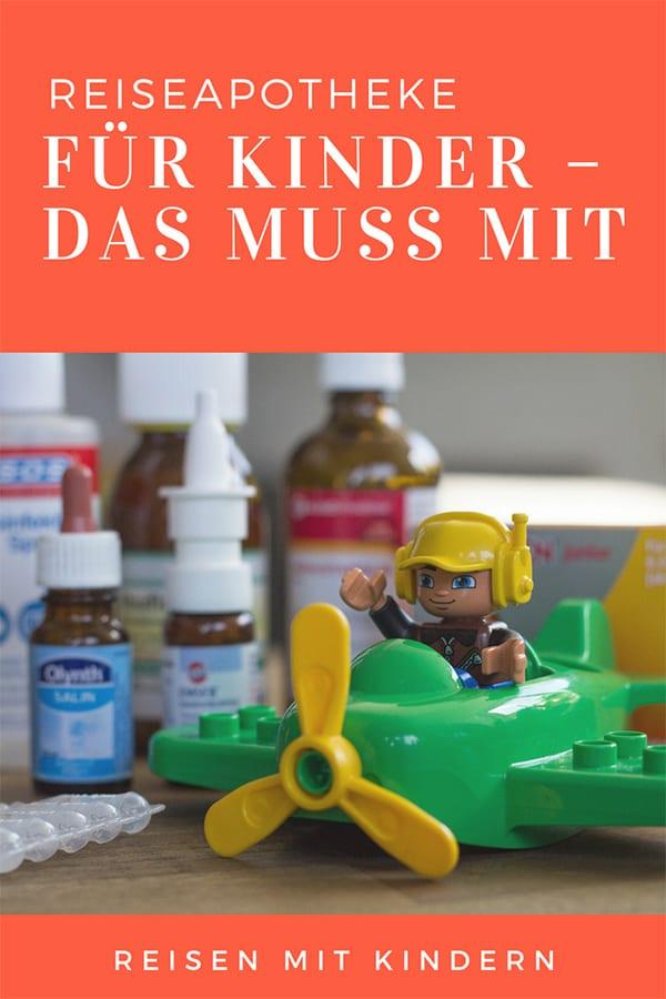Reiseapotheke für Kinder – was im Gepäck bei einer Reise mit Kind nicht fehlen sollte. Mit einer detaillierten Checkliste