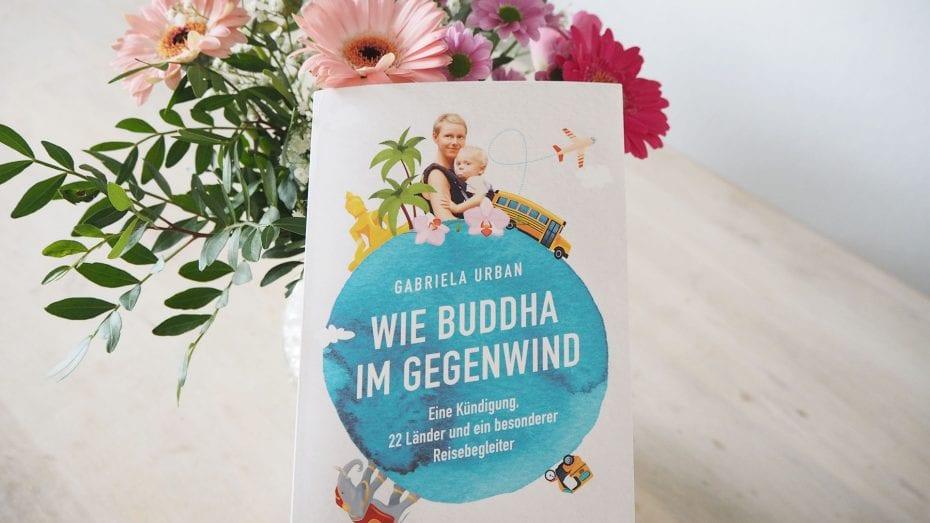 Wie Buddha im Gegenwind – eine Kündigung, 22 Länder & ein besonderer Reisebegleiter