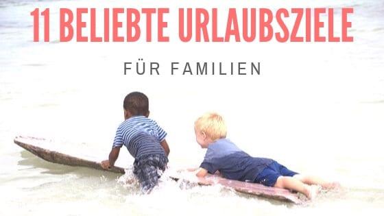 Fernreisen mit Kindern – 11 Urlaubsziele für Familien